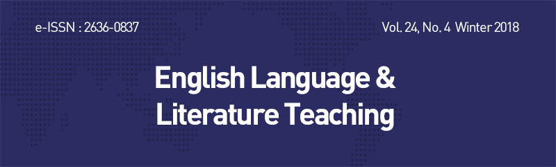 e-ISSN : 2586-6141  Vol. 24, No. 4  Winter 2018  English Language &Literature Teaching