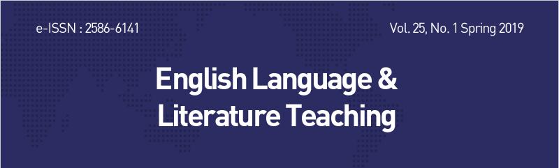 e-ISSN : 2586-6141  Vol. 24, No. 4  Winter 2018  English Language &Literature Teaching