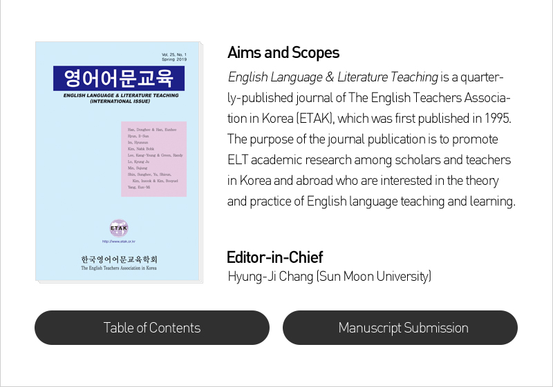 Aims and Scopes English Language & Literature Teaching is a quarterly-published journal of The English Teachers Association in Korea (ETAK), which was first published in 1995. The purpose of the journal publication is to promote ELT academic research among scholars and teachers in Korea and abroad who are interested in the theory and practice of English language teaching and learning. Editor-in-Chief Hyung-Ji Chang (Sun Moon University)