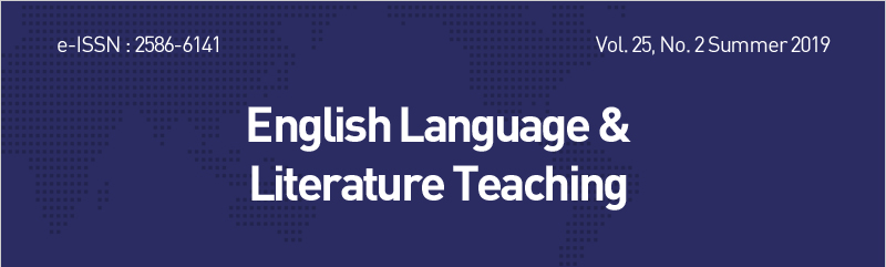 e-ISSN : 2586-6141  Vol. 25, No. 2 Summer 2019  English Language &Literature Teaching