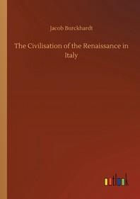 [해외]The Civilisation of the Renaissance in Italy (Paperback)
