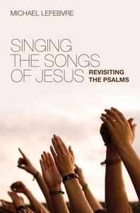 [해외]Singing the Songs of Jesus (Paperback)