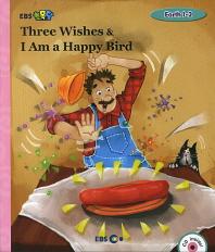 Three Wishes & I Am a Happy Bird(EBS 초목달)(CD1장포함)(EBS 초등영어 Earth 1-2)