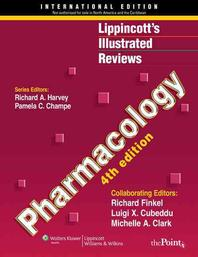 Lippincott's Illustrated Reviews Pharmacology 4/E 4th edition