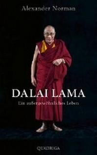 Dalai Lama. Ein aussergewoehnliches Leben