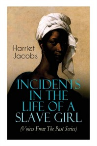 [해외]Incidents in the Life of a Slave Girl (Voices From The Past Series) (Paperback)