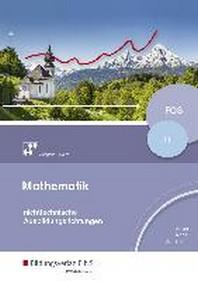 Mathematik fuer Fachoberschulen und Berufsoberschulen. Schuelerband. Klasse 11. Nichttechnische Ausbildungsrichtung. Bayern