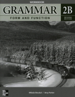 GRAMMAR FORM AND FUNCTION WORKBOOK. 2B(SECOND EDITION)