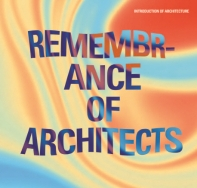 Remembrance of architects 'INTRODUCTION OF ATCHITECTURE'