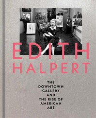 [해외]Edith Halpert, the Downtown Gallery, and the Rise of American Art