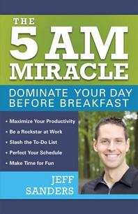[해외]The 5 A.M. Miracle (Paperback)