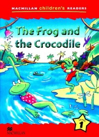 Macmillan Children's Readers Level 1 : The Frog and the Crocodile