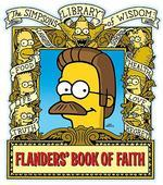 Flanders' Book of Faith : The Simpsons Library of Wisdom