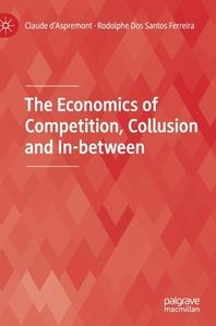 [해외]The Economics of Competition, Collusion and In-Between
