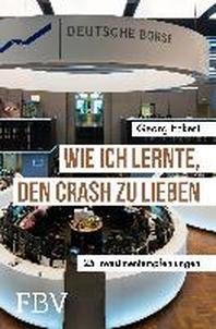 Wie ich lernte, den Crash zu lieben