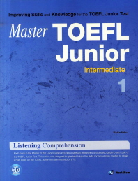 Master TOEFL Junior Listening Comprehension Intermediate. 1(Master)(CD1장포함)