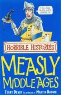 MEASLY MIDDLE AGES(HORRIBLE HISTORIES