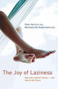 Joy of Laziness