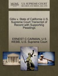 Gillis V. State of California U.S. Supreme Court Transcript of Record with Supporting Pleadings