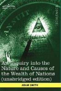 [해외]An Inquiry Into the Nature and Causes of the Wealth of Nations (Unabridged Edition) (Hardcover)