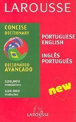 Larousse Concise Dictionary : Portuguese, English, English, Portugueseh