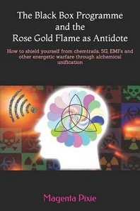 The Black Box Programme and the Rose Gold Flame as Antidote