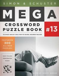 [해외]Simon & Schuster Mega Crossword Puzzle Book #13, 13 (Paperback)