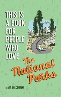 [해외]This Is a Book for People Who Love the National Parks