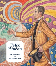 Felix Feneon: The Anarchist and the Avant-Garde