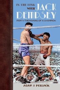 In the Ring With Jack Dempsey - Part I
