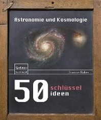 [해외]50 Schlusselideen Astronomie Und Kosmologie (Hardcover)
