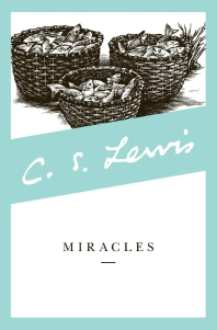 Miracles (Revised) ( Collected Letters of C.S. Lewis )