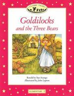 Goldilocks and the Three Bears(Classic Tales)(Elementary 1)