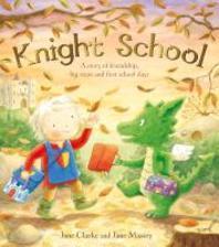 Knight School. by Jane Clarke