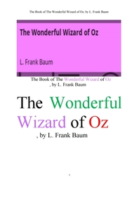 멋진 오즈의 마법사.The Book of The Wonderful Wizard of Oz, by L. Frank Baum