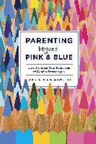[해외]Parenting Beyond Pink & Blue (Paperback)