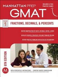 GMAT. 1: Fractions, Decimals, & Percents