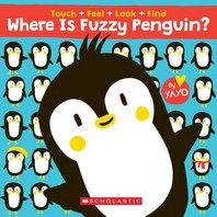 [해외]Where Is Fuzzy Penguin? a Touch, Feel, Look, and Find Book!