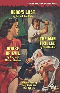 Hero's Lust / The Man I Killed / House of Evil