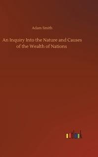 [해외]An Inquiry Into the Nature and Causes of the Wealth of Nations (Hardcover)