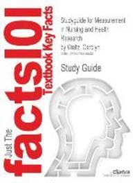 Studyguide for Measurement in Nursing and Health Research by Waltz, Carolyn, ISBN 9780826105073
