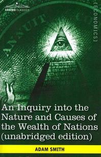 [해외]An Inquiry Into the Nature and Causes of the Wealth of Nations (Unabridged Edition) (Paperback)