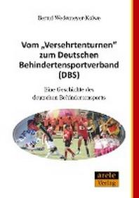Vom Versehrtenturnen zum Deutschen Behindertensportverband (DBS)