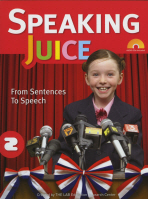 SPEAKING JUICE. 2:FROM SENTENCES TO SPEECH(STUDENT BOOK)