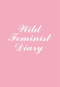 와일드 페미니스트  만년다이어리