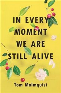 [해외]In Every Moment We Are Still Alive (Softcover)