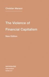[해외]The Violence of Financial Capitalism (Paperback)