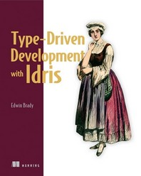Type-Driven Development with Idris