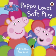 Peppa Pig: Peppa Loves Soft Play: A Lift-the-Flap Book