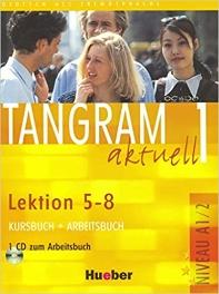 Tangram aktuell 1 - Lektion 5-8 : Deutsch als Fremdsprache - Niveaustufe A1/2 Kursbuch + Arbeitsbuch